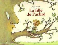 La Fille de L'Arbre * Magali BONNIOL * Ecole des loisirs * album children's book