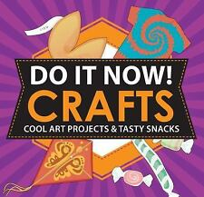 Do It Now! Crafts: Cool Art Projects & Tasty Snacks - Acceptable - Stephens, Sar