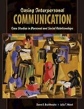 Casing Interpersonal Communication: Case Studies in Personal and Social Relation