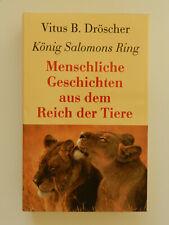 König Salomons Ring Vitus B Dröscher Menschliche Geschichten aus Reich der Tiere