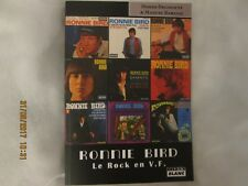 LIVRE BOOK RONNIE BIRD Le rock en V.F FRENCH BEAT PSYCH MOD ROCK