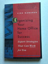 Organizing Your Home Office for Success, Expert Strategies, by Lisa Kanarek 1998