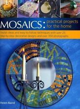Mosaics: Practical Projects for the Home : Stylish Ideas and Easy-to-Follow Tech