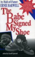 The Babe Signed My Shoe (Honoring a Detroit Legend), Harwell, Ernie,0912083956,