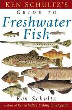 Ken Schultz's Field Guide to Freshwater Fish (Paperback or Softback)