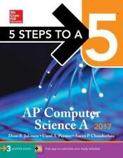 5 Steps to a 5 AP Computer Science A 2017 Edition (5 Steps to a 5 on the Advance