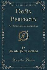 Dona Perfecta : Novela Espanola Contemporanea (Classic Reprint) by Benito...