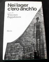 WWII - Olocausto V. Pappalettera - Nei Lager c'ero anch'io - 1^ ed. 1973 Mursia