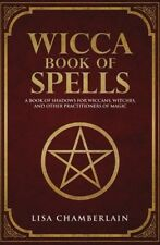 Wicca Book of Spells A Book of Shadows for Wiccans, Witches, and Other
