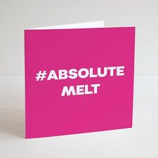 Funny Greeting Card / Cheeky / Humour / #ABSOLUTE MELT / LOVE ISLAND / BF / GF
