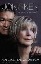 Joni and Ken : An Untold Love Story by Ken Tada and Joni Eareckson Tada (2013, …