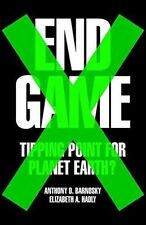 End Game: Tipping Point for Planet Earth by Anthony Barnosky, Elizabeth Hadly...