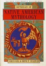 NATIVE AMERICAN MYTHOLOGY DICTIONARY SAM GILL IRENE SULLIVAN