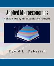 NEW Applied Microeconomics: Consumption, Production and Markets