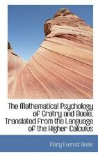 Mathematical Psychology of Gratry and Boole, Translated from the Language of ...
