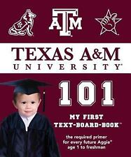 101--My First Text-Board Books: Texas a and M 101 : My First Text by Brad M....