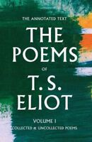Poems of T. S. Eliot : Collected and Uncollected Poems, Hardcover by Eliot, T...