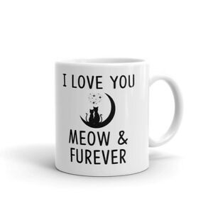 I Love You Meow & Forever Funny Cat Coffee Tea Ceramic Mug Office Work Cup Gift