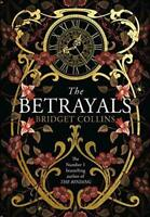 The Betrayals: Stunning new fiction from the author of the Sunday Times bestsell