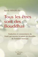 HINZELIN, Tous les êtres sont des Bouddhas Traduction et commentaires du Traité