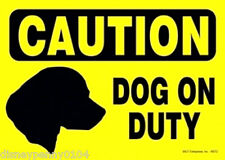 "CAUTION Dog on Duty-Plastic Magnetic Sign 5"" by 7"""