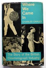 CHARLES OAKLEY Where We Came In - Story of British Cinematograph Book  #13