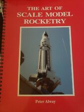 ART OF SCALE MODEL ROCKETRY By Peter Alway. Like New Condition