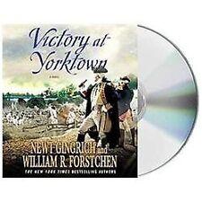 VICTORY AT YORKTOWN by William R. Forstchen Newt Gingrich (Unabridged CD) NEW