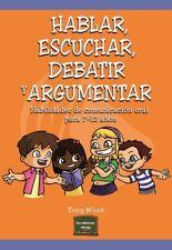 Hablar, escuchar, debatir y argumentar. ENVÍO URGENTE (ESPAÑA)