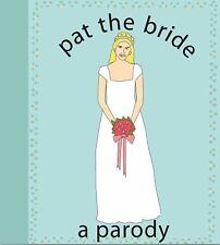 Pat the Bride : A Parody by Kate Nelligan (2009, Paperback)