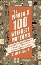 The World's 100 Weirdest Museums: From the Moist Towelette Museum in Michigan to