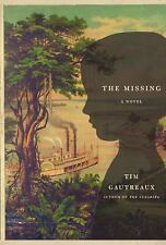 The Missing by Tim Gautreaux (2009, Hardcover)