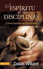El espiritu de las disciplinas: Como transforma Dios la vida? (Spanish Edition)