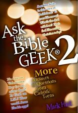 Ask the Bible Geek® 2: More Answers to Questions