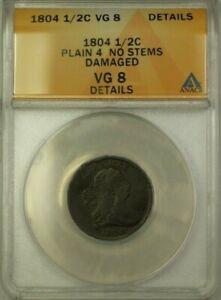 1804 Plain 4 No Stems Draped Bust 1/2c Coin ANACS VG-8 Details Damaged (WW)