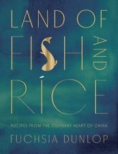 Land of Fish and Rice : Recipes from the Culinary Heart of China by Fuchsia...