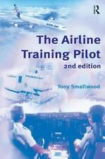 NEW - The Airline Training Pilot by Smallwood, Tony