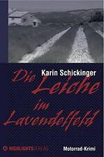 Die Leiche im Lavendelfeld  Motorrad-Krimi von Karin Schickinger ISBN: 978-3-933