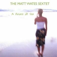 Matt Wates Sextet - A Picture of You [CD]