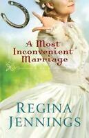 A Most Inconvenient Marriage Paperback Regina Jennings