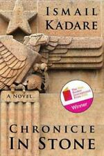 Chronicle in Stone : A Novel by Ismail Kadare, Kathy Ross and Arshi Pipa...