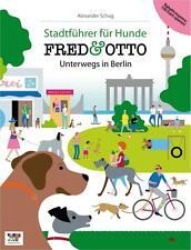 Schug, A: FRED & OTTO unterwegs in Berlin von Alexander Schug (2013,...