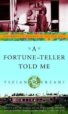 A Fortune-Teller Told Me: Earthbound Travels in the Far East by Tiziano Terzani