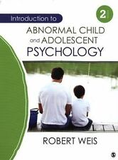 Introduction to Abnormal Child and Adolescent Psychology, Weis, Robert, Acceptab