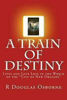 """A Train of Destiny: Lives and Love Lost in the Wreck of the """"City of New Orleans"""