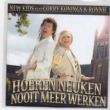 New Kids featCorry Konings&Ronnie-Hoeren Neuken Nooit Meer Werken Promo cd singl