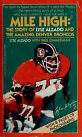 Mile High : The Story Of Lyle Alzado And The Amazing Denver Broncos