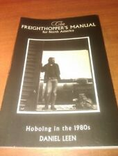 The Freighthopper's Manual for North America Hoboing 1980s Train Hopping Rails