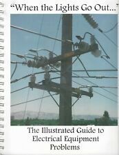 When the Lights Go Out: The Illustrated Guide To Electrical Equipment Problems