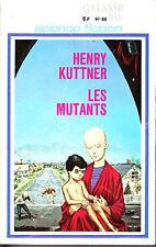 C1 Henry KUTTNER Les MUTANTS EO 1969 EPUISE Emsh CATHERINE L MOORE
